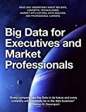Big Data for Executives and Market Professionals (English Edition)