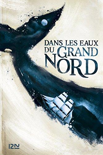 Dans les eaux du Grand Nord (French Edition)