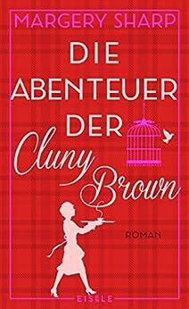 Die Abenteuer der Cluny Brown: Roman