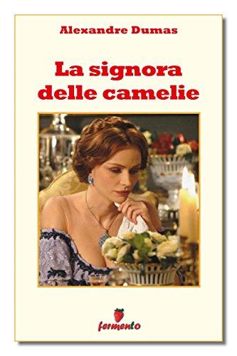la-signora-delle-camelie-classici-della-letteratura-e-narrativa-senza-tempo