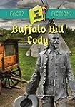 Buffalo Bill Cody (Fact or Fiction?)...