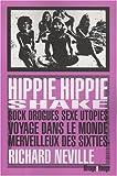 Hippie hippie shake : Rock, drogues, sexe, utopies: voyage dans le monde merveilleux des sixties