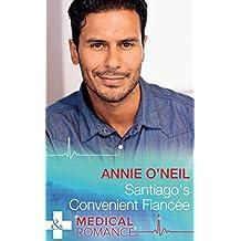 Santiago's Convenient Fiancée (Mills & Boon Medical) (Hot Latin Docs, Book 1)