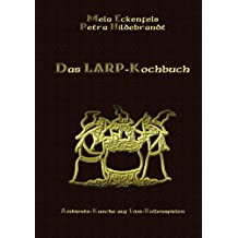 Das LARP-Kochbuch: Ambiente-Küche auf Live-Rollenspielen