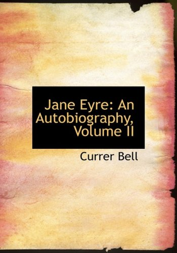 Jane Eyre: An Autobiography, Volume II: An Autobiography, Volume II (Large Print Edition)