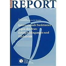 Internationale Sanktionen gegen den Iran: Erfolgsbedingungen und Effektivität (HSFK-Report)