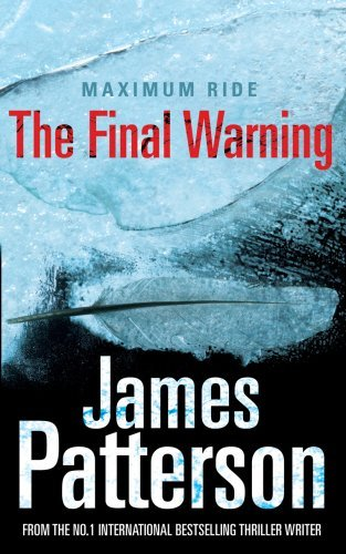 [EPUB] Maximum ride: the final warning by james patterson (2009-04-09)