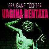 Vagina Dentata [Explicit]
