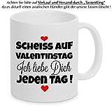 Tasse 'Scheiss auf Valentinstag. Ich liebe dich jeden Tag' Kaffeetasse, Kaffeebecher, Geschenkidee zum Valentinstag, Valentinstagsgeschenk, Geschenk für Sie / Ihn, Geschenk -