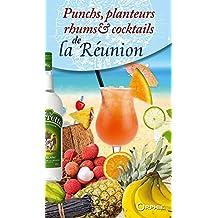 Punchs, planteurs, rhums et cocktails de La Réunion