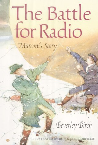 The Battle for Radio: Marconi's Story (Science Stories) by R.B. Corfield (2004-07-15)