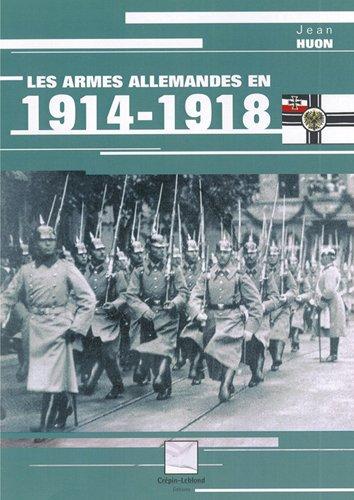 Les armes allemandes en 1914-1918 par Jean Huon