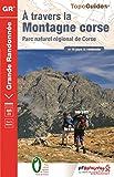 A Travers La Montagne Corse: Parc naturel régional de Corse. GR 20