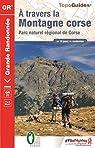 A travers la montagne corse : GR 20 par Fédération française de la randonnée pédestre