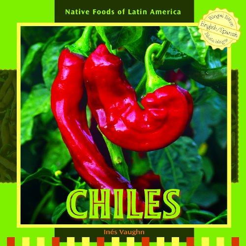 Chiles (Native Foods of Latin America / Alimentos Indigenas de Latino America) por Ines Vaughn