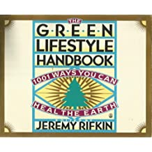 The Green Lifestyle Handbook: 1001 Ways to Heal the Earth