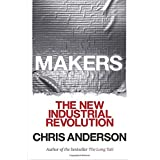 Makers: The New Industrial Revolution by Chris Anderson (2014-04-08)