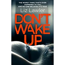 Don't Wake Up: A shocking and compelling new thriller that you will not be able to put down!
