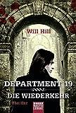 Department 19 - Die Wiederkehr: Roman von Will Hill