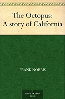The Octopus : A story of California (English Edition)