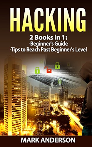 Hacking: 2 Books: Beginners Guide and Advanced Tips: Volume 3 (Penetration Testing, Basic Security, Password Hacking, Programming)