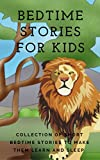 #5: BEDTIME STORIES FOR KIDS: COLLECTION OF SHORT BEDTIME STORIES TO MAKE THEM LEARN AND SLEEP (KIDS BOOK 2) (KIDS BOOK, PICTURES BOOK, CHILDREN'S BOOK,PRE-SCHOOL,FAIRLY TALE,EARLY LEARNING)