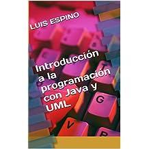 Introducción a la programación con Java y UML (Spanish Edition)
