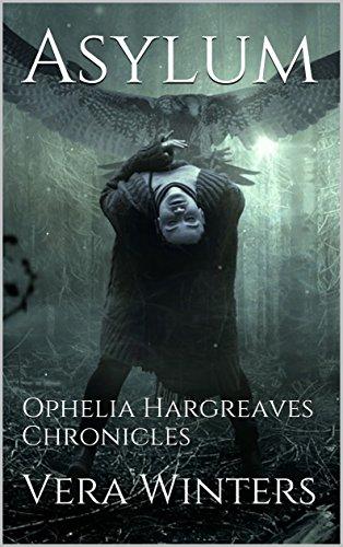Asylum: Ophelia Hargreaves Chronicles