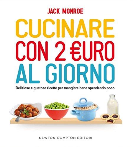 Cucinare con 2 euro al giorno (eNewton Manuali e Guide)