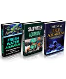 Aquariums: Aquariums Box Set (3 in 1): Freshwater Aquarium + Saltwater Aquarium + Reef Aquarium Setup & Maintenance Guide: A Complete Aquarium Guide for ... Fish, Reef Aquarium, Saltwater Aquarium