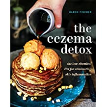 Eczema Detox: The Low-Chemical Diet for Eliminating Skin Inflammation (English Edition)