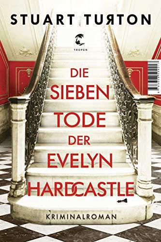 Buchseite und Rezensionen zu 'Die sieben Tode der Evelyn Hardcastle' von Stuart Turton