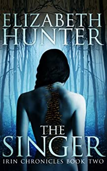 The Singer: Irin Chronicles Book Two by [Hunter, Elizabeth]