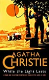 Cover of: While the Light Lasts: and Other Stories (The Agatha Christie Collection) | Agatha Christie