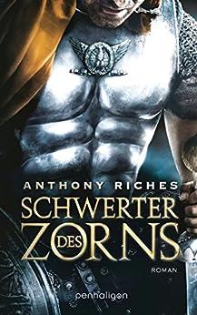 Schwerter des Zorns: Roman (Imperium-Saga 2) von [Riches, Anthony]