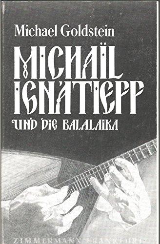 Michaïl Ignátieff und die Balalaika. Die Balalaika als solistisches Konzertinstrument