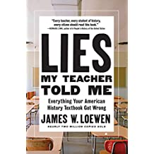 Lies My Teacher Told Me: Everything Your American History Textbook Got Wrong