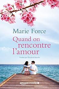 L'île de Gansett, tome 4 : Quand on rencontre l'amour  par Marie Force