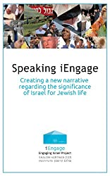 Speaking iEngage: Creating a New Narrative Regarding the Significance of Israel for Jewish Life (English Edition)