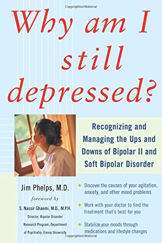Read why am i still depressed recognizing and managing the ups and recognizing and managing the ups and downs of bipolar ii and soft bipolar disorder download online fandeluxe Choice Image