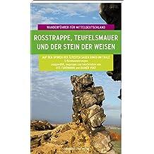 Rosstrappe, Teufelsmauer und der Stein der Weisen: Wanderführer für Mitteldeutschland Band 6
