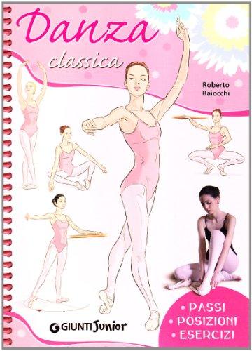 Connu Libro Danza classica. Passi, posizioni, esercizi di Roberto Baiocchi EX53