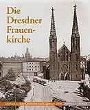 Gebraucht, Die Dresdner Frauenkirche: Jahrbuch zu ihrer Geschichte gebraucht kaufen  Wird an jeden Ort in Deutschland