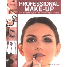 New Holland Professional Make-Up: The Complete Guide to Professional Results