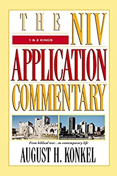 1 and 2 Kings (The NIV Application Commentary) by [Konkel, August H.]