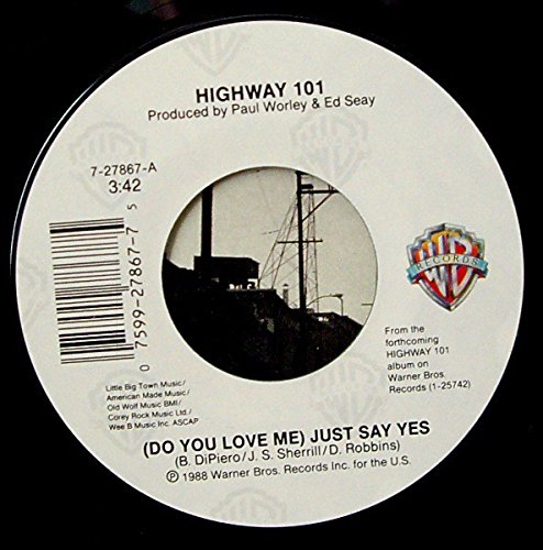 (Do You Love Me) Just Say Yes [Vinyl Single 7''] (Highway 101 Vinyl)
