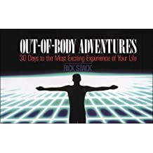 Out-Of-Body Adventures: 30 Days to the Most Exciting Experience of Your Life