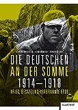 Die Deutschen an der Somme: Krieg, Besatzung, Verbrannte Erde - Gerhard Hirschfeld, Gerd Krumeich, Irina Renz