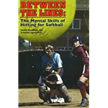Between the Lines: The Mental Skills of Hitting for Softball