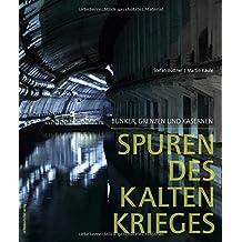 Spuren des Kalten Krieges: Bunker, Grenzen und Kasernen